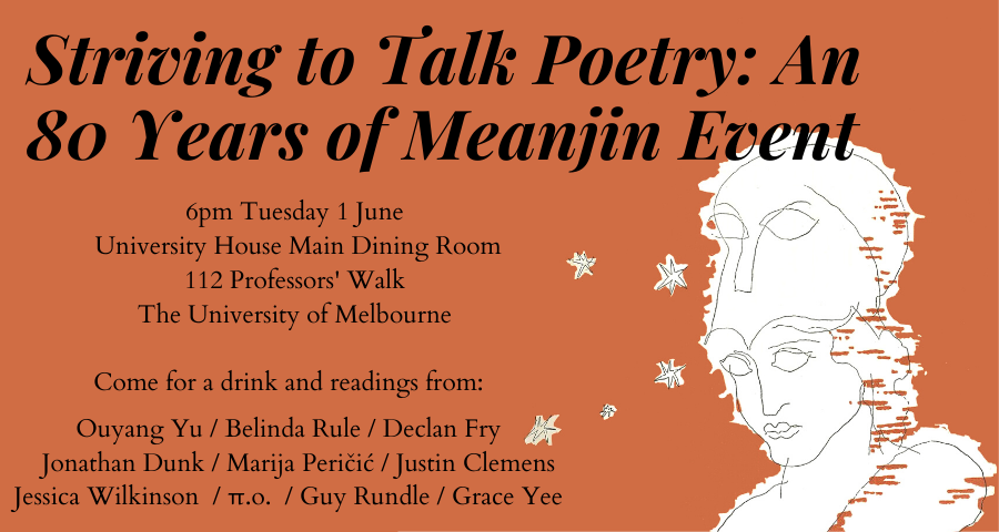 Reading at: Striving to Talk Poetry: An 80 Years of Meanjin Event, 1 Jun 2021, University of Melbourne